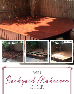 Backyard Makeover (Part 1) The Deck