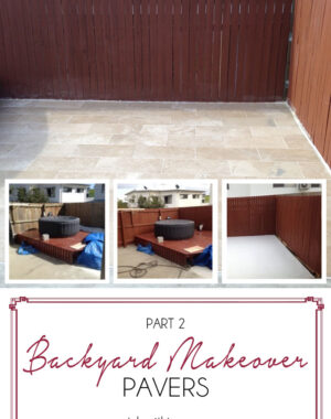 Backyard Makeover Part 2