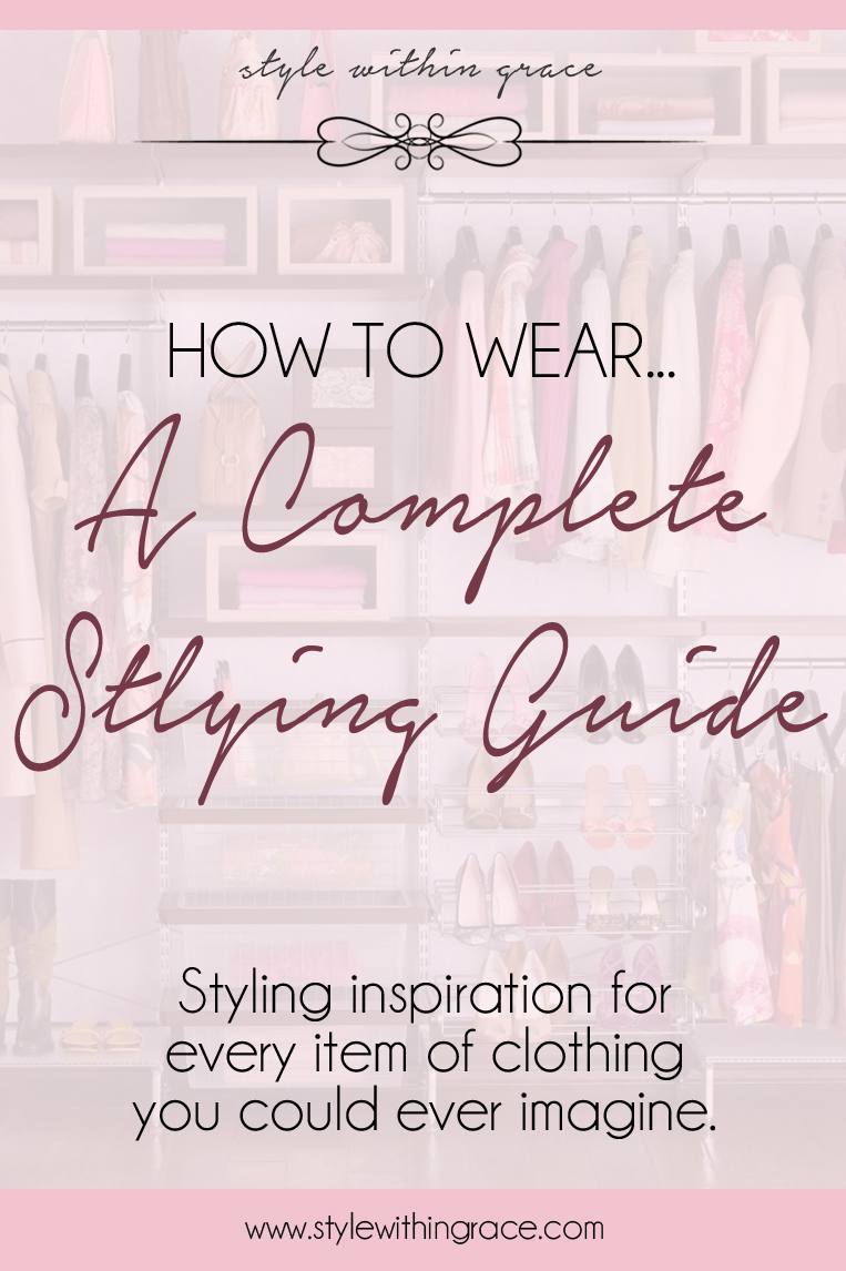 Anyone else out there look for styling inspiration for a new piece of clothing? This is a compilation of all of my How to Wear posts in the one place so that they are easy to find. Styling Inspiration for every item of clothing you could ever imagine! A complete styling guide o help you look stylish and fabulous!