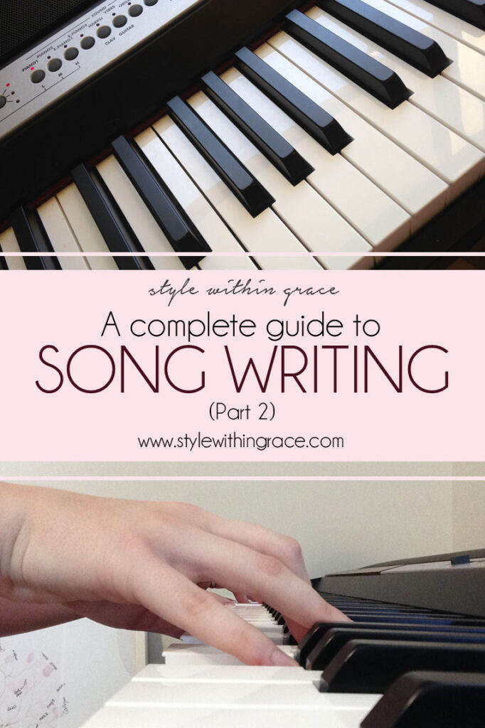A Complete Guide to Song Writing (Part 2)