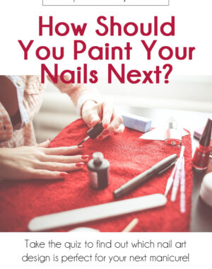 How Should You Paint Your Nails Next Quiz