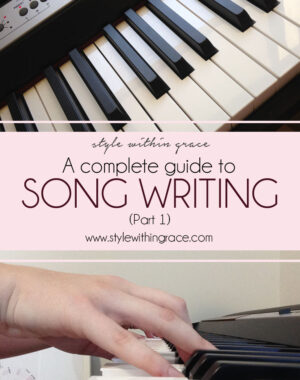 A Complete Guide to Song Writing Part 1