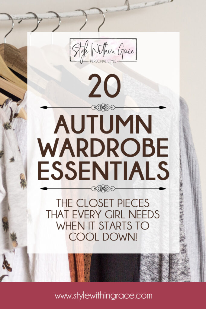 Autumn Wardrobe Essentials: The Closet Pieces Every Girl Needs When The Weather Starts To Cool Down!