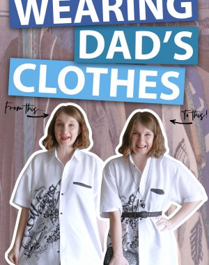 Wearing and Styling My Dad's Clothes Pinterest Graphic