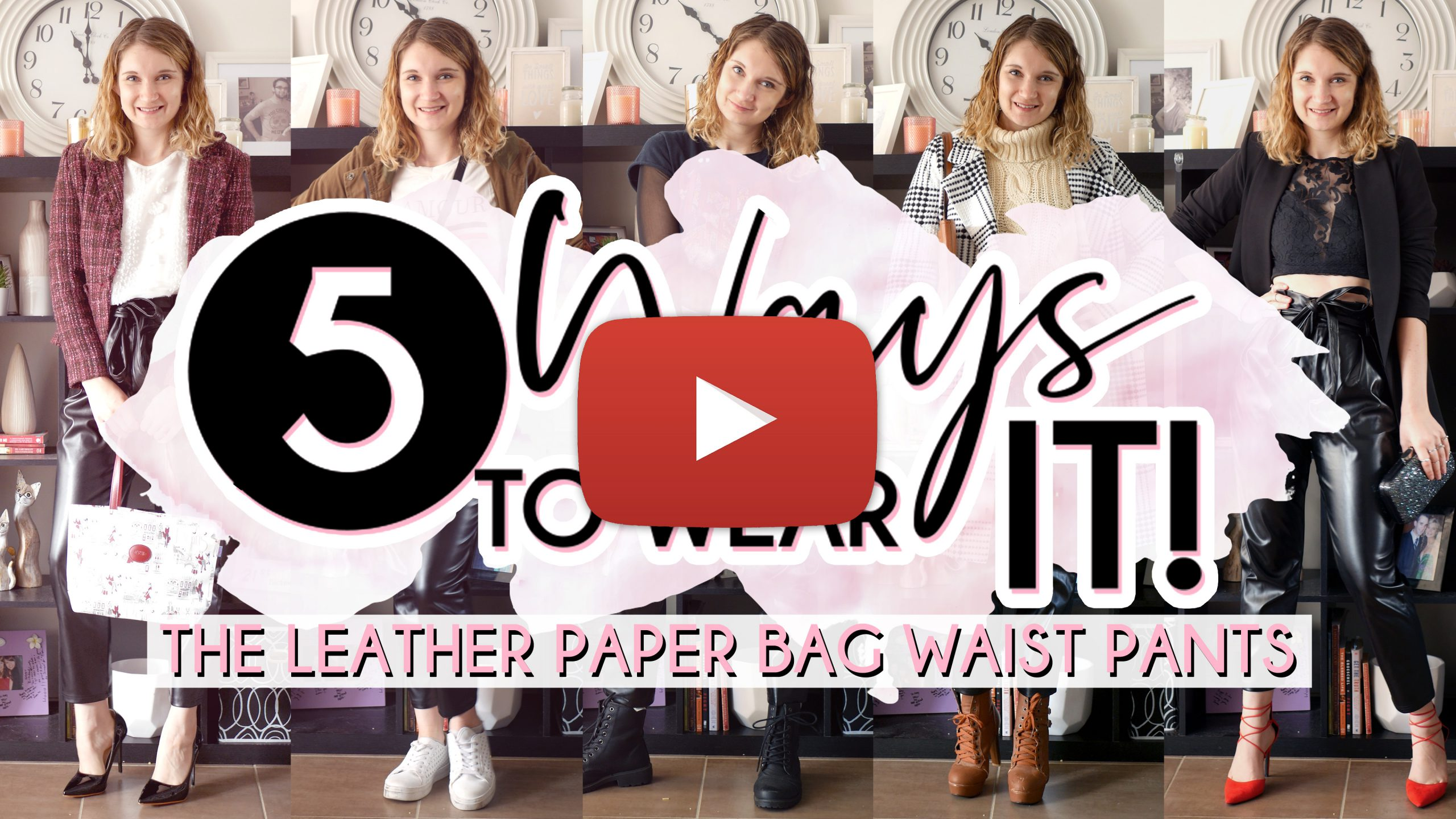 5 Ways to Wear (Leather Paper Bag Waist Pants) Youtube Thumbnail Play Button